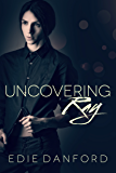 Uncovering Ray (Ellery College Book 1) (English Edition)