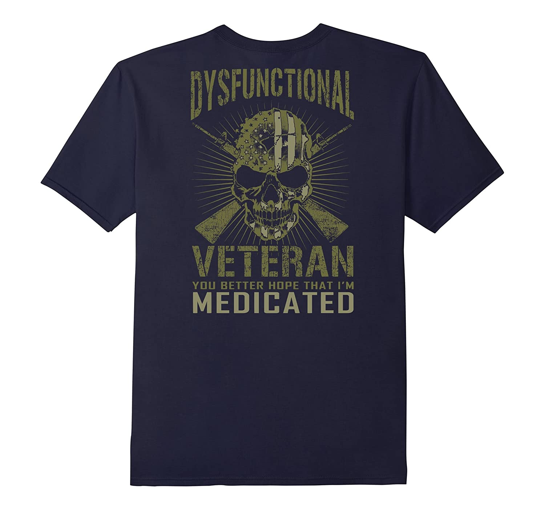 Dysfunctional Veteran You better hope that Im medicated-RT