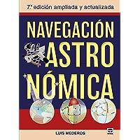 Navegación Astronómica: 7ª edicion ampliada y actualizada