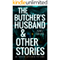 The Butcher's Husband and Other Stories (English Edition)
