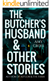 The Butcher's Husband and Other Stories