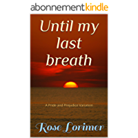 Until My Last Breath: A Pride and Prejudice Variation (English Edition)