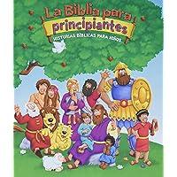 La Biblia Para Principiantes: Historias Bíblicas Para Niños: Historias biblicas para ninos / Bible Stories for Children…