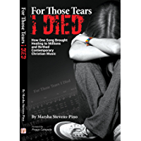 For Those Tears I Died: The Amazing Story About How One Song Brought Healing to Millions and Birthed Contemporary… book cover
