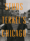Studs Terkel's Chicago