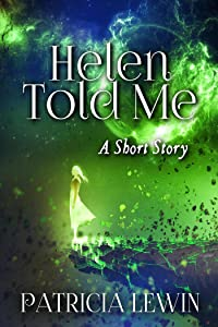 Helen Told Me (A Short Story)