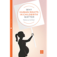 Why Human Rights in Childbirth Matter (Pinter & Martin Why It Matters Book 9) (English Edition)