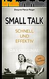Smalltalk: Schnell und Effektiv - Das Original -  ✅ Wirkungsvoll Small Talk lernen in 10 Schritten✅