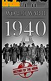 World War II: 1940 (One Hour WW II History Books Book 2)