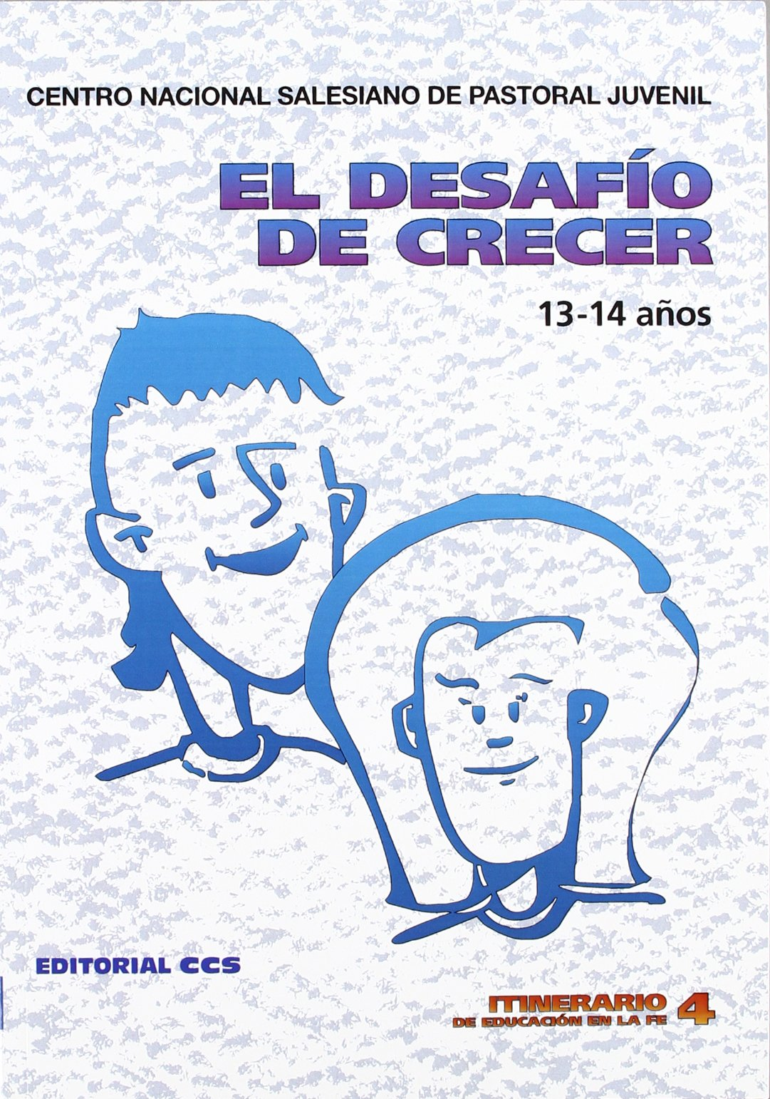 El Desafío De Crecer: 4 Itinerario de educación en la fe: Amazon.es: Centro Nacional Salesiano de Pastoral Juvenil: Libros