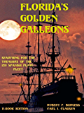 FLORIDA'S GOLDEN GALLEONS: Searching for the Treasure of the 1715 Spanish Plate Fleet