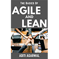 The Basics Of Agile and Lean: The Ultimate Guide to learn Agile and Lean Methodologies (The Basics Of Customer-First Product Management Book 1)