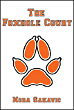 The Foxhole Court (All for the Game Book 1)