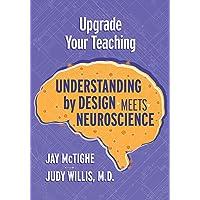 Upgrade Your Teaching: Understanding by Design Meets Neuroscience