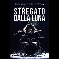 Stregato dalla luna (Lucky Moon Vol. 3) (Italian Edition)