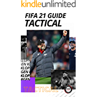 FIFA 21 Tactical Guide: 181 pages of Formations, Custom Tactics & Player Tips (English Edition)