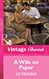 A Wife on Paper (Mills & Boon Vintage Cherish)