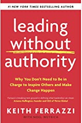 Leading Without Authority: Why You Don't Need To Be In Charge to Inspire Others and Make Change Happen Kindle Edition