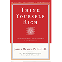 Think Yourself Rich: Use the Power of Your Subconscious Mind to Find True Wealth (English Edition)