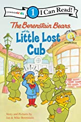 The Berenstain Bears and the Little Lost Cub: Level 1 (I Can Read! / Berenstain Bears / Good Deed Scouts / Living Lights: A Faith Story) Kindle Edition