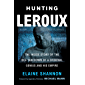 Hunting LeRoux: The Inside Story of the DEA Takedown of a Criminal Genius and His Empire