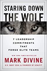 Staring Down the Wolf: 7 Leadership Commitments That Forge Elite Teams Kindle Edition