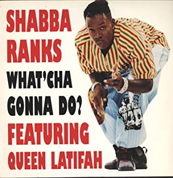 What Cha Gonna Do Bedroom Bully Vinyl Ranks Shabba Queen Latifah Amazon Ca Music