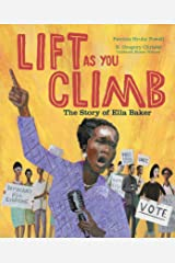 Lift as You Climb: The Story of Ella Baker Kindle Edition
