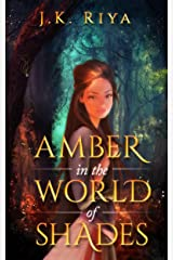 Amber in the World of Shades (Book 1, The World of Shades Series) Kindle Edition