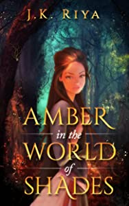 Amber in the World of Shades (Book 1, The World of Shades Series)
