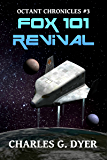 Fox 101 Revival: Octant Chronicles #3