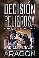 Decisión Peligrosa: Un Thriller Psicológico De
