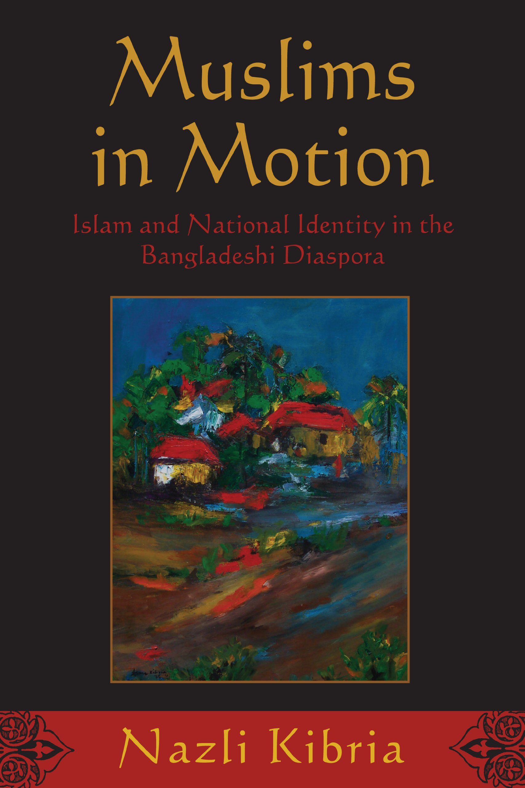 Read Online Muslims in Motion: Islam and National Identity in the Bangladeshi Diaspora pdf epub