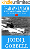 Dead Man Launch: A Todd Ingram Novel of the Cold War