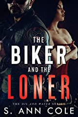 The Biker and the Loner (Oil and Water Series Book 3) Kindle Edition