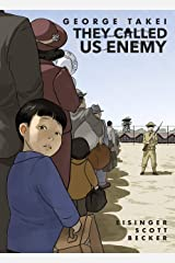 They Called Us Enemy Kindle Edition