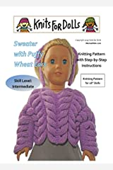 Knits for Dolls -Sweater with Puffy Wheat Ears   :   One Fashionable Sweater Pattern to Fit 18 inch Dolls Kindle Edition