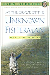 At the Grave of the Unknown Fisherman (John Gierach's Fly-fishing Library) Kindle Edition