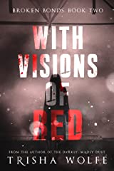 With Visions of Red (Broken Bonds Book 2)