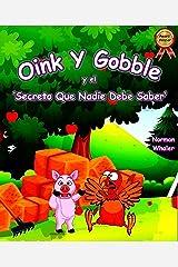 Oink Y Gobble y el 'Secreto Que Nadie Debe Saber' (Oink and Gobble Series nº 1) (Spanish Edition) Kindle Edition