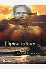 Filipino Tattoos: Ancient to Modern Hardcover