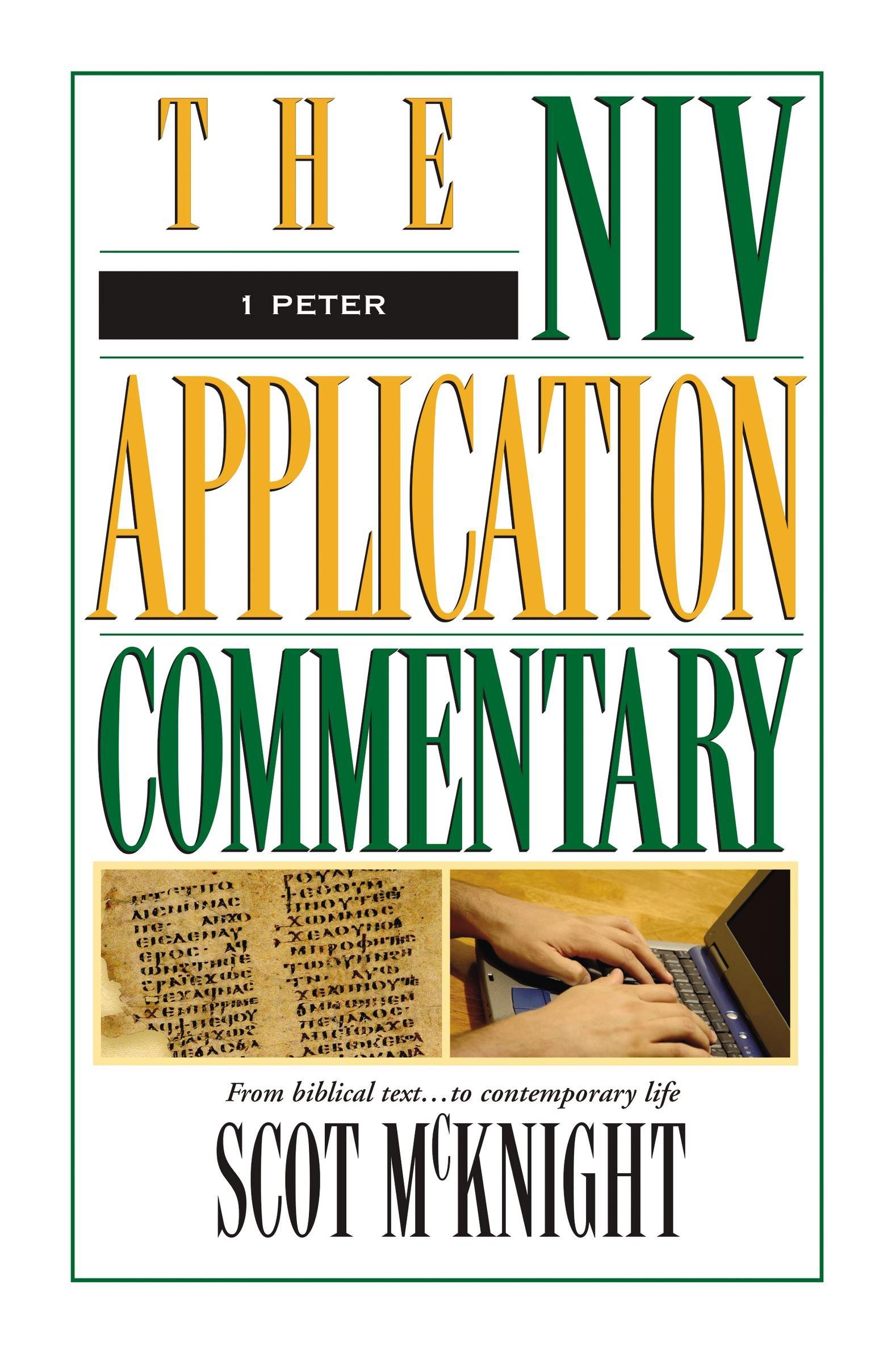 1 Peter (The NIV Application Commentary): Scot McKnight: 0025986492908:  Amazon.com: Books