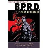 B.P.R.D: Plague of Frogs Volume 3