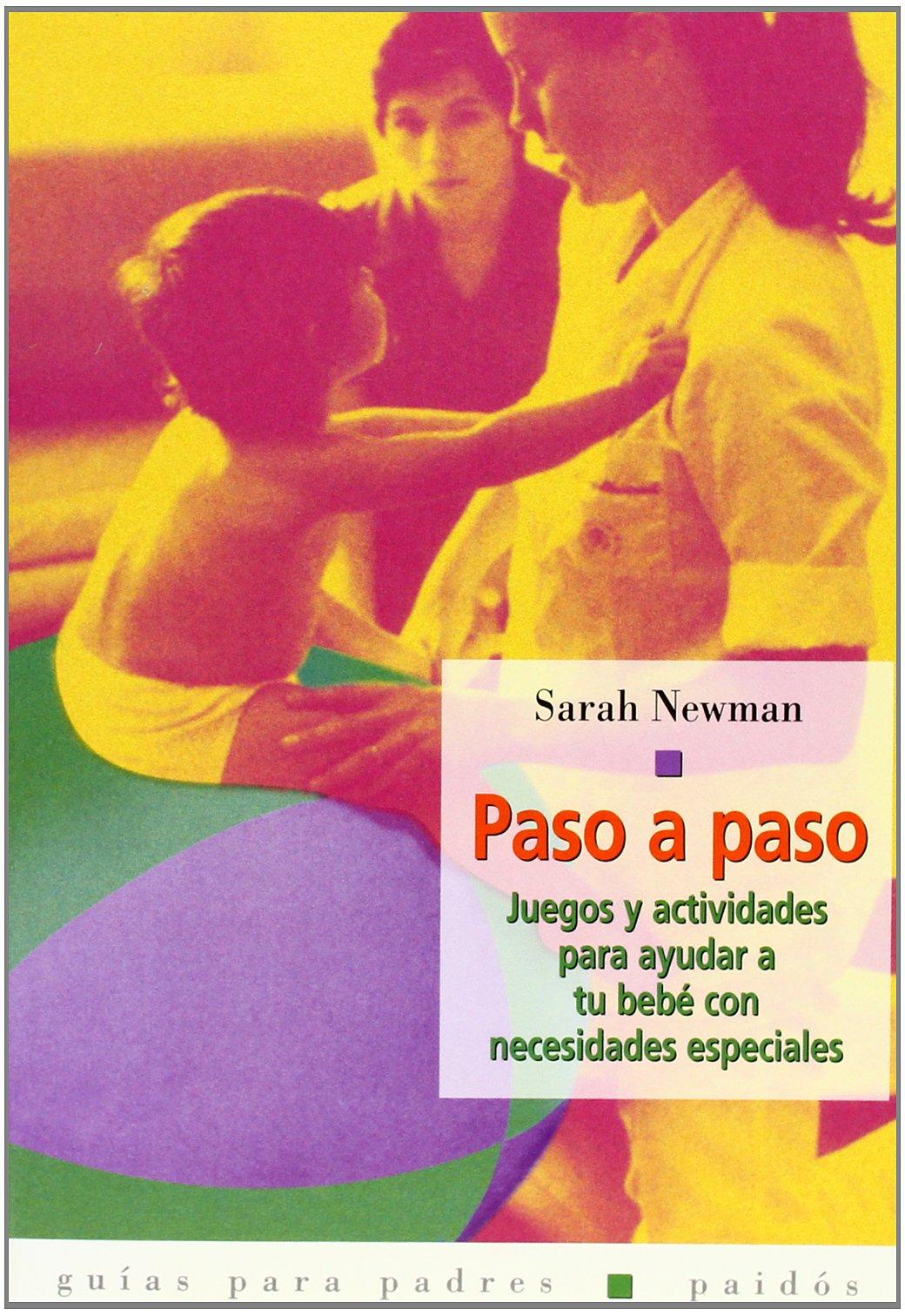 Read Online Paso a paso / Step by Step: Juegos y actividades para ayudar a tu bebe con necesidades especial (Guias para padres Paidos) (Spanish Edition) pdf