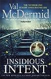 Insidious Intent: (Tony Hill and Carol Jordan, Book 10) (Tony Hill & Carol Jordan 10)
