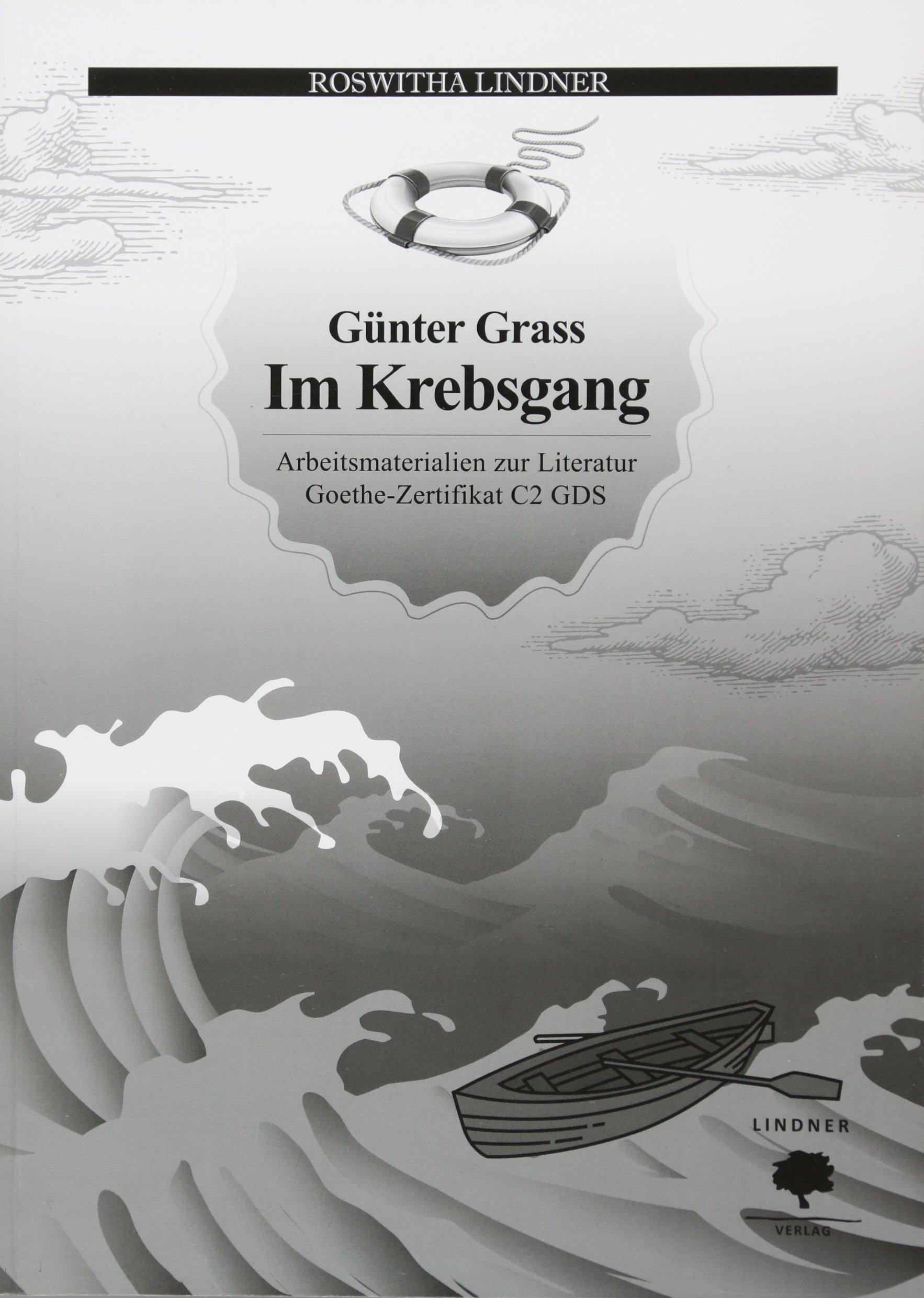 Arbeitsmaterialien zur Literatur Goethe Zertifikat C2 GDS: Günter Grass - Im Krebsgang