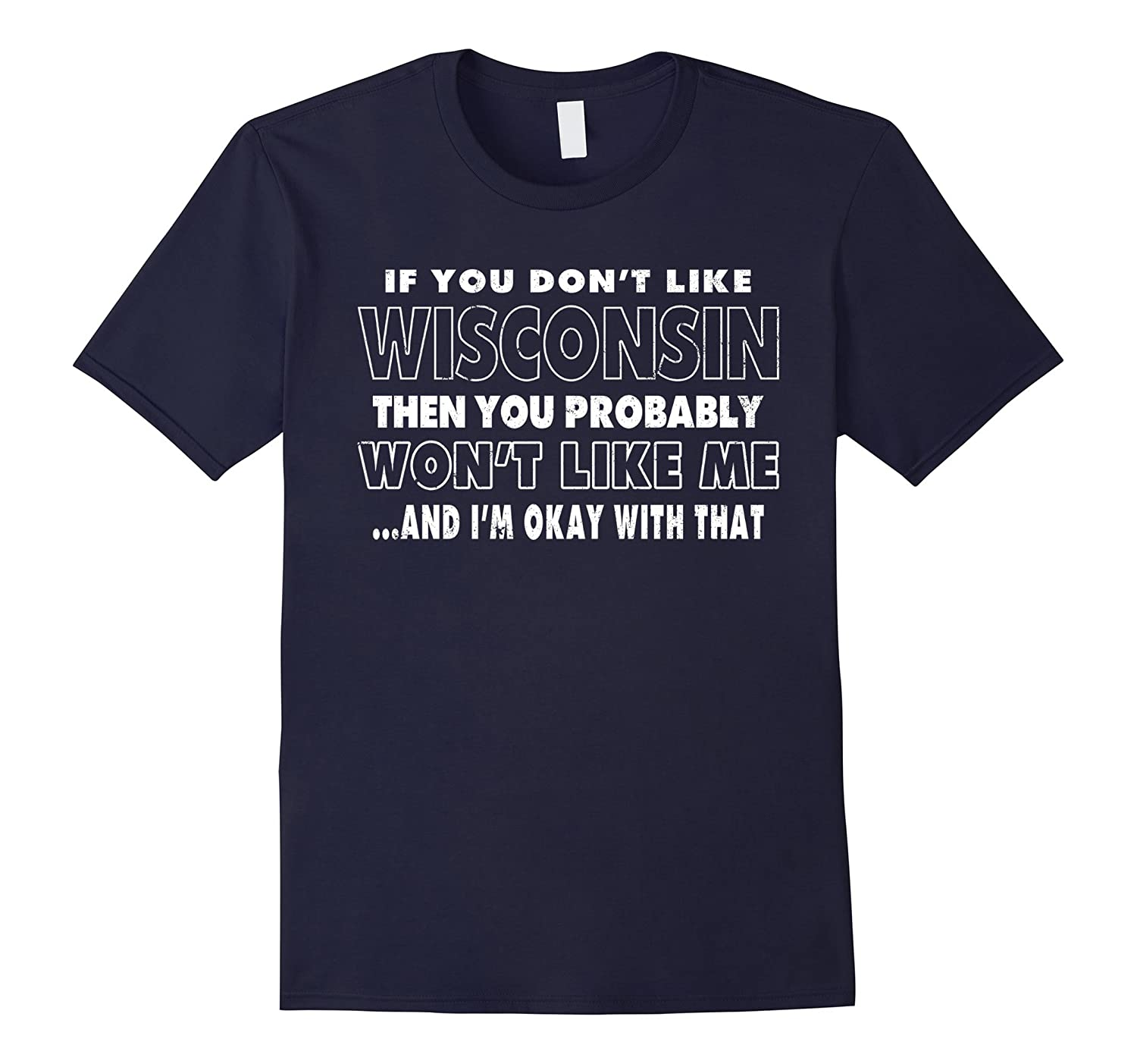If You Dont Like Wisconsin T Shirt-CD