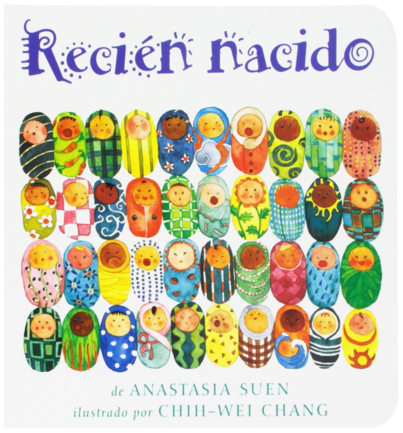 Recien Nacido (Spanish Edition): Anastasia Suen, Chih-Wei Chang ...