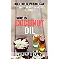 Coconut Oil Secrets: for shiny hair & skin care.