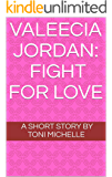 Valeecia Jordan: Fight For Love